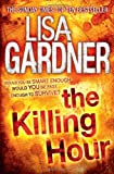 Lisa Gardner The Killing Hour (FBI Profiler 4)