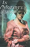 In Mozart's Shadow: His Sister's Story (0152055940) by Meyer, Carolyn