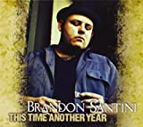 This Time Another Year Brandon Santini