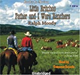 Father and I Were Ranchers (The Little Britches Series Book 1) [UNABRIDGED]