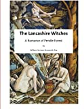 img - for The Lancashire Witches: A Romance of Pendle Forest (The Lancashire Witch Trials ) book / textbook / text book