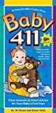 img - for Baby 411: Clear Answers & Smart Advice For Your Baby's First Year book / textbook / text book