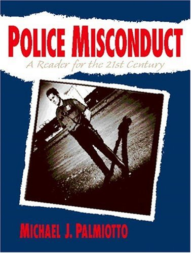 Police Misconduct: A Reader for the 21st Century