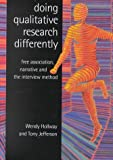 Doing qualitative research differently :  free association, narrative and the interview method /