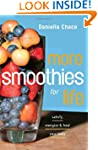 More Smoothies for Life: Satisfy, Ene...