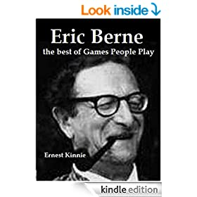 ERIC BERNE---the best of Games People Play