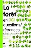 echange, troc Philippe Domont, Nikola Zaric - La forêt en 301 questions réponses : Guide des curieux en forêt