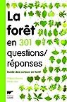 La forêt en 301 questions réponses : Guide des curieux en forêt par Domont