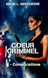 Coeur criminel, tome 2 : Complications