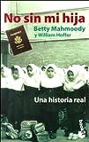 No Sin Mi Hija (Spanish Edition) (8432215082) by Mahmoody, Betty