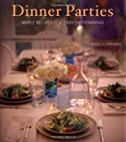 img - for Dinner Parties: Simple Recipes for Easy Entertaining by Strand, Jessica (2004) Hardcover book / textbook / text book