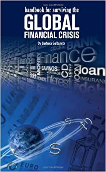 Handbook For Surviving The Global Financial Crisis