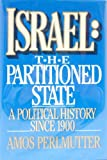 Israel: The Partitioned State : A Political History Since 1900 (068418396X) by Perlmutter, Amos