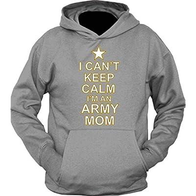 Hoodie: I Can't Keep Calm I'm An Army Mom