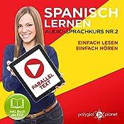 Spanisch Lernen | Einfach Lesen | Einfach Hören | Paralleltext Audio-Sprachkurs Nr. 2 |  Polyglot Planet