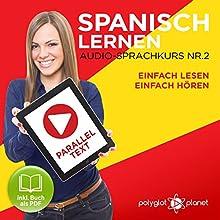 Spanisch Lernen | Einfach Lesen | Einfach Hören | Paralleltext Audio-Sprachkurs Nr. 2 Hörbuch von  Polyglot Planet Gesprochen von: Fernando Sanchez, Michael Sonnen