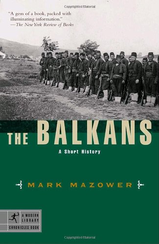 The Balkans: A Short History (Modern Library Chronicles)