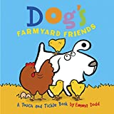 Dog's Farmyard Friends: A Touch And Tickle Book - With Fun-To-Feel Flocking!