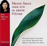 Meine Seele lege ich in deine Hände - CD: Zen inspirierte Psalmen - Arndt Büssing