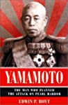 Yamamoto: The Man Who Planned the Rai...