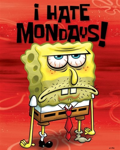 Buy I Hate Mondays Spongebob Poster Now!