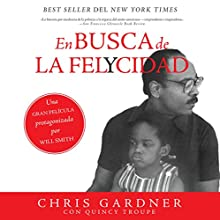 En busca de la felycidad [The Pursuit of Happiness] (       UNABRIDGED) by Chris Gardner Narrated by Bob Borquez