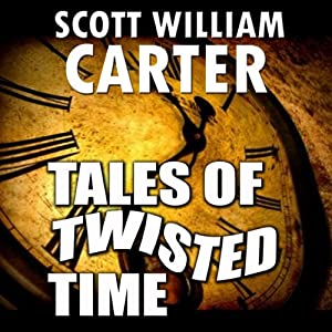 Tales of Twisted Time | [Scott William Carter]