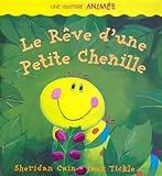 echange, troc Sheridan Cain, Jack Tickle - Le Rêve d'une Petite Chenille