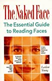 img - for By Lailan Young The Naked Face: The Essential Guide to Reading Faces [Paperback] book / textbook / text book