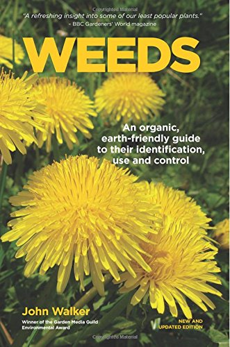 weeds-an-organic-earth-friendly-guide-to-their-identification-use-and-control