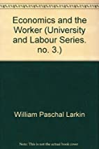 Economics and the Worker (University and…