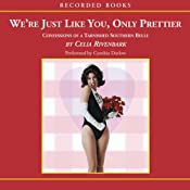 We're Just Like You, Only Prettier: Confessions of a Tarnished Southern Belle | [Celia Rivenbark]
