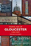 Chris West Fading Ads of Gloucester