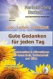 Hörbuch: Liebe, Lachen, Leichtigkeit - Gute Gedanken für jeden Tag - Glaubenssätze & Affirmationen für Gesundheit, Zufriedenheit und Glück - durch ... verbessern - Anleitungen (Selbsthilfe CD)