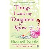 Things I Want My Daughters to Knowby Elizabeth Noble