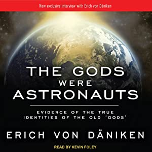 The Gods Were Astronauts: Evidence of the True Identities of the Old 'Gods' | [Erich von Daniken]