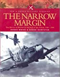 img - for NARROW MARGIN: The Battle of Britain and the Rise of Air Power 1930-1949 (Pen & Sword Military Classics) book / textbook / text book
