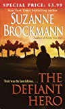 The Defiant Hero (Troubleshooters, Book 2) (0345463404) by Brockmann, Suzanne