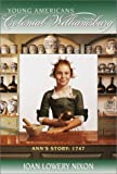 Ann's Story: 1747: YOUNG AMERICANS Colonial Williamsburg (Colonial Williamsburg(R))