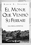 El monje que vendio su Ferrari (Spanish Edition) (140000182X) by Sharma, Robin S.