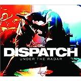 Dispatch - Under the Radar