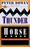 Thunder Horse (0312183038) by Bowen, Peter