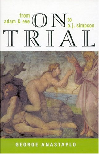 On Trial: From Adam & Eve to O.J. Simpson