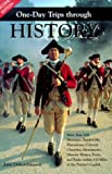img - for One-Day Trips Through History : More Than 200 Museums, Battlefields, Plantations, Colonial Churches, Monuments, Historic Homes, Forts, and Parks book / textbook / text book