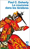 echange, troc Paul C. (Paul Charles) Doherty - La couronne dans les ténèbres