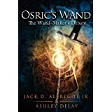 Osric's Wand: The Wand-Maker's Debate ~ Jack D. Albrecht Jr.