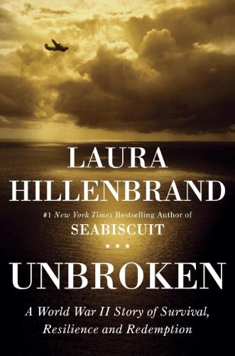 Unbroken: A World War II tale of survival, perseverance and redemption Ebook
