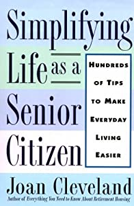 Simplifying Life As a Senior Citizen: Hundreds of Tips to Make Everyday Living Easier from St. Martin's Griffin