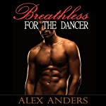 Breathless for the Dancer | Alex Anders