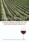 img - for Vines for Wines: A Wine Lover's Guide to the Top Wine Grape Varieties book / textbook / text book